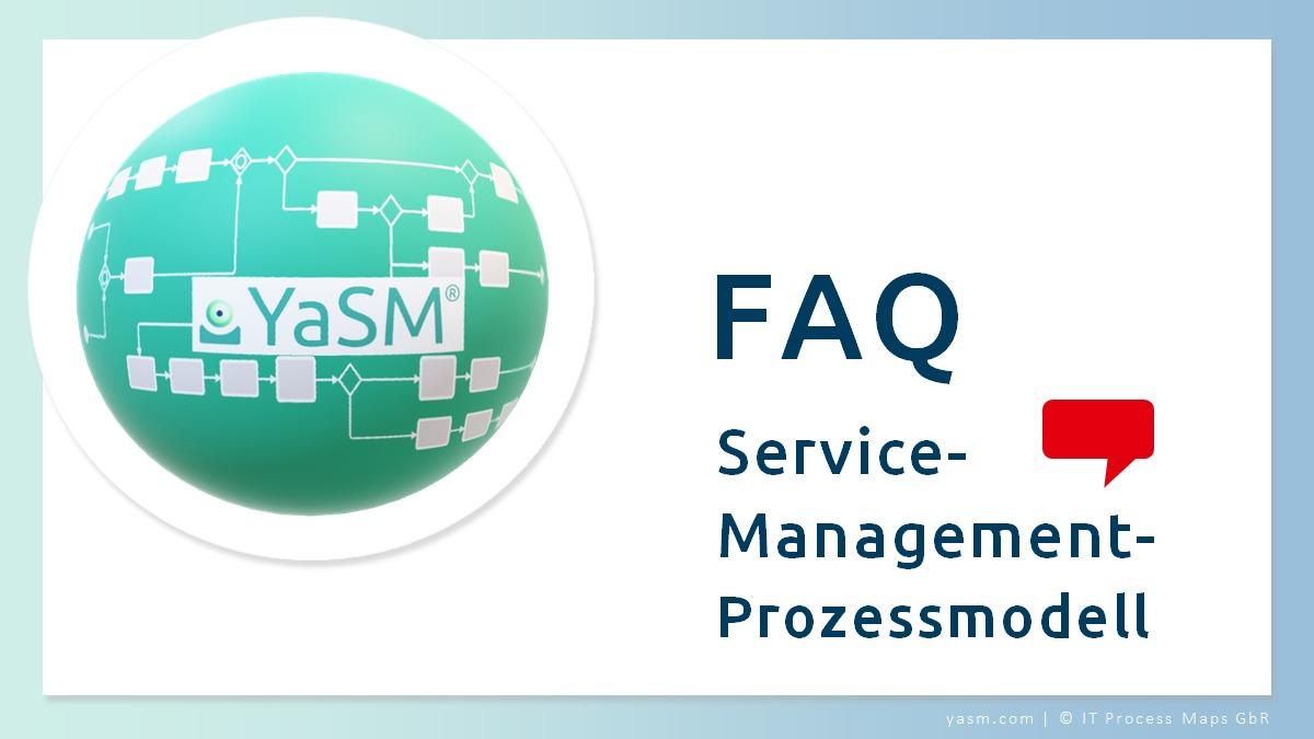 FAQ: Fragen und Antworten zum YaSM Service-Management-Prozessmodell.