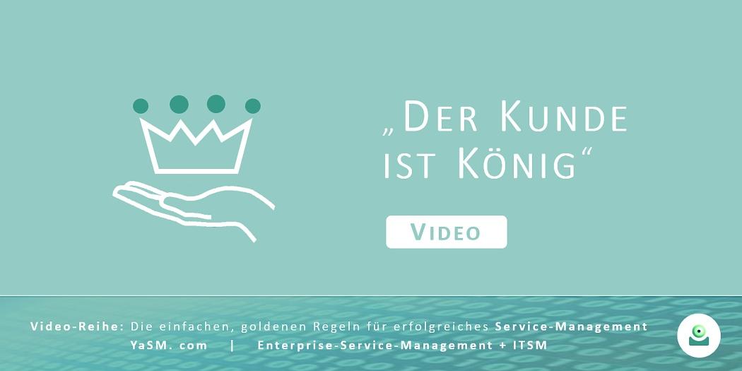 Video: Der Kunde ist König. Kundenbeziehungen managen auf Basis des YaSM-Frameworks. - Serie: Erfolgreiches Service-Management, Teil 1.