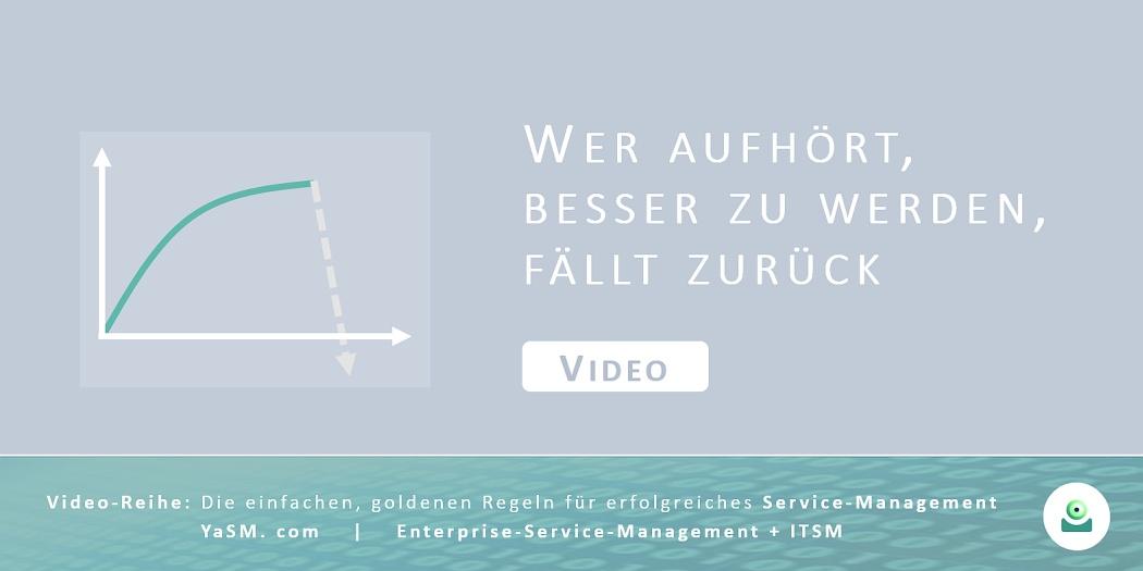 Video: Wer aufhört, besser zu werden, fällt zurück. - Services verbessern und kontinuierlich optimieren: CSI und das YaSM-Framework. - Serie: Erfolgreiches Service-Management, Teil 3.