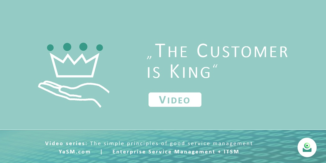 Video: The customer is king. Managing customer relationships based on the YaSM framework. - Series: Good service management, part 1.