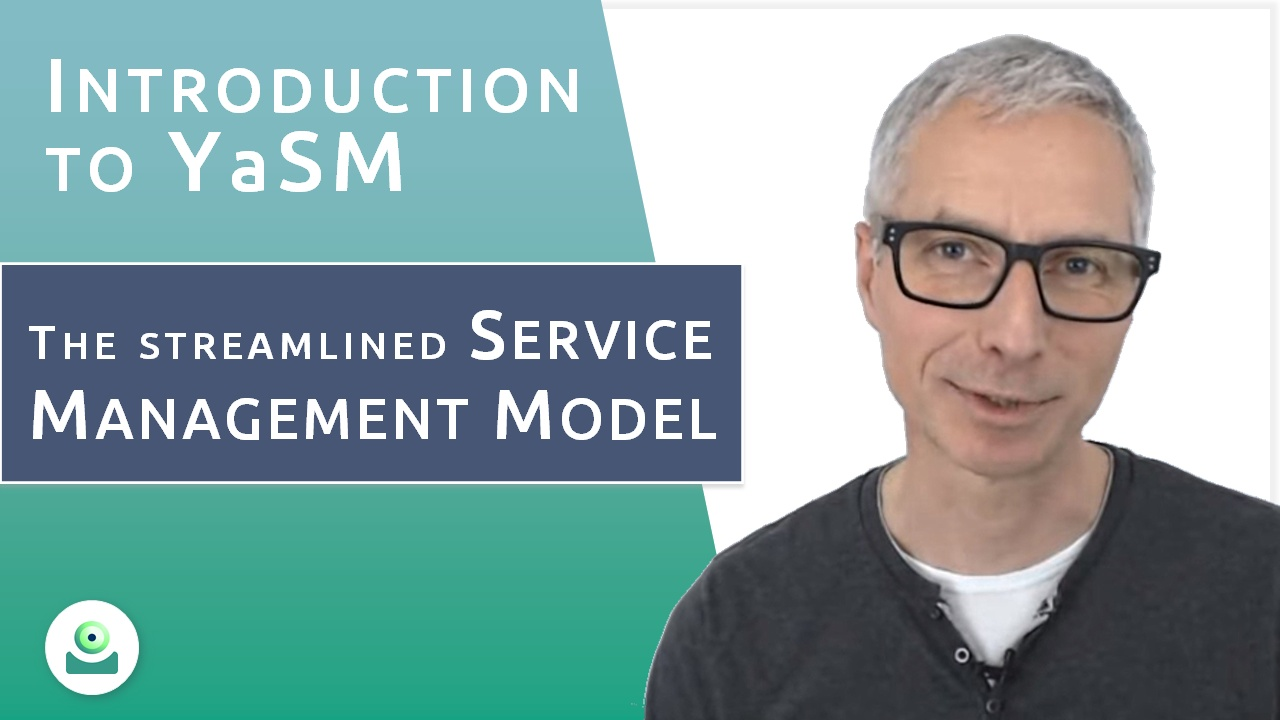 Video: Introduction to the streamlined YaSM process model for service management
