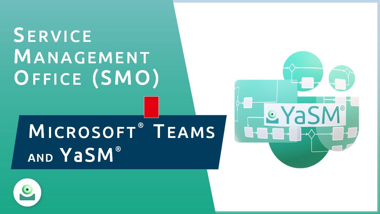 Video: Service Management Office (SMO) with Microsoft Teams (MS Teams) and YaSM.