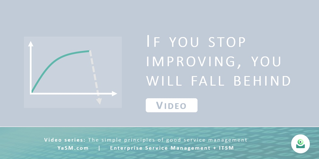 Video: If you stop improving, you will fall behind. - Continual service improvement based on the YaSM framework. - Series: Good service management, part 3.