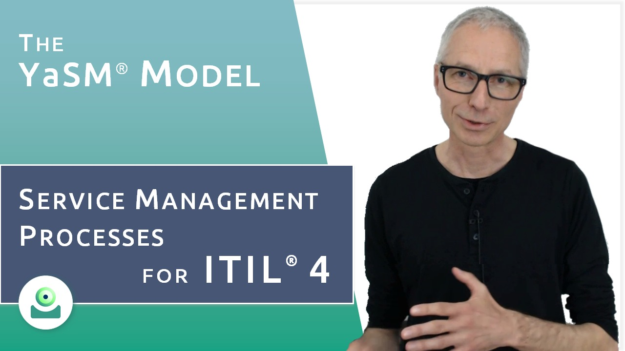 Video: Service management processes for ITIL 4. - The YaSM process model describes exemplary service management processes that follow the ITIL 4 guidance.