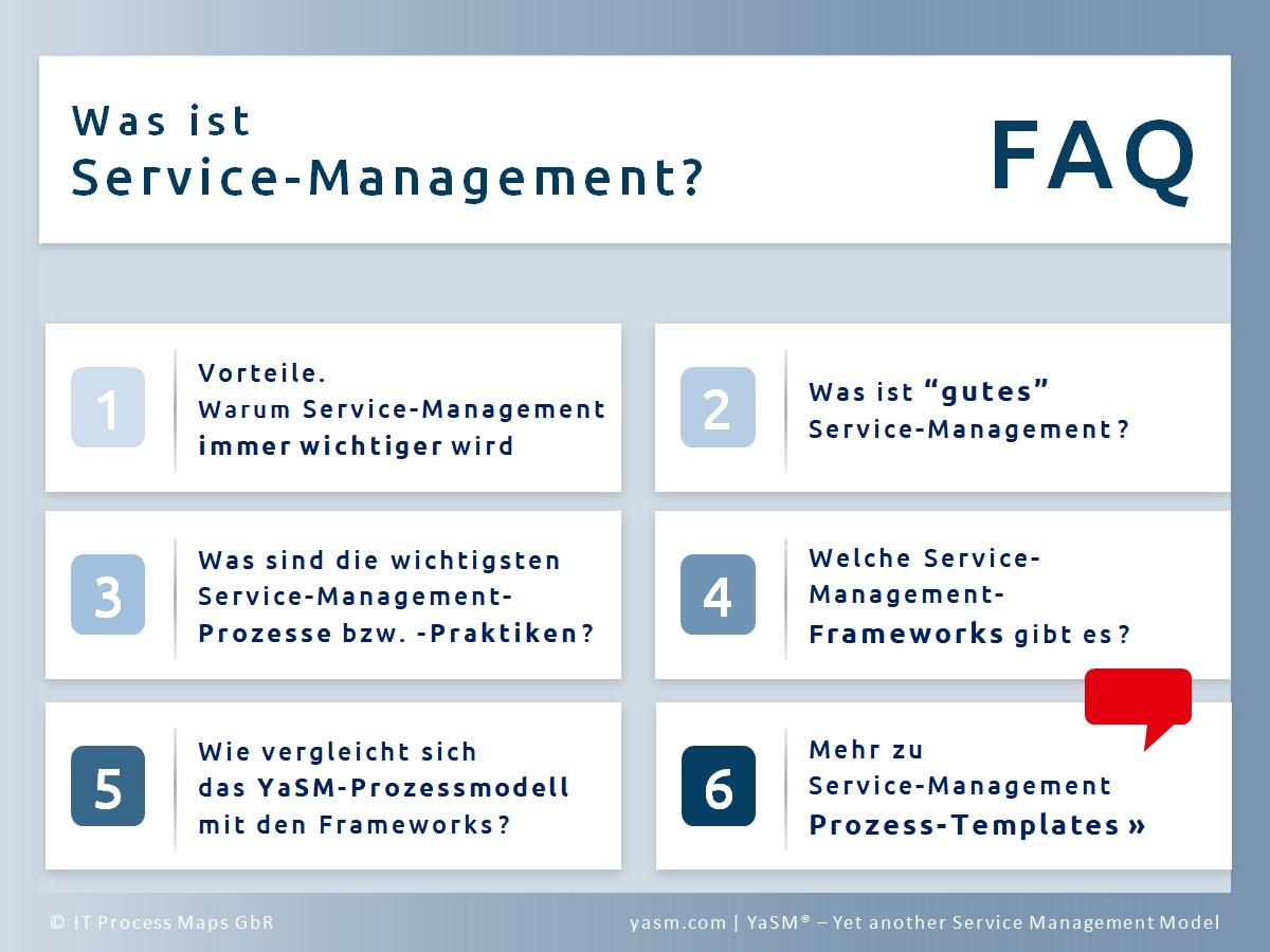 FAQ zum Service-Management (Dienstleistungsmanagement): Ziele / Nutzen, Best-Practices, Prozesse / Praktiken, Frameworks sowie Service-Management-Prozessmodell.
