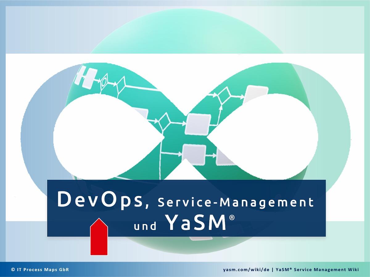 DevOps, Service-Management-Prozesse und YaSM: Kann DevOps zusammen mit dem YaSM Service-Management-Prozessmodell eingesetzt werden?