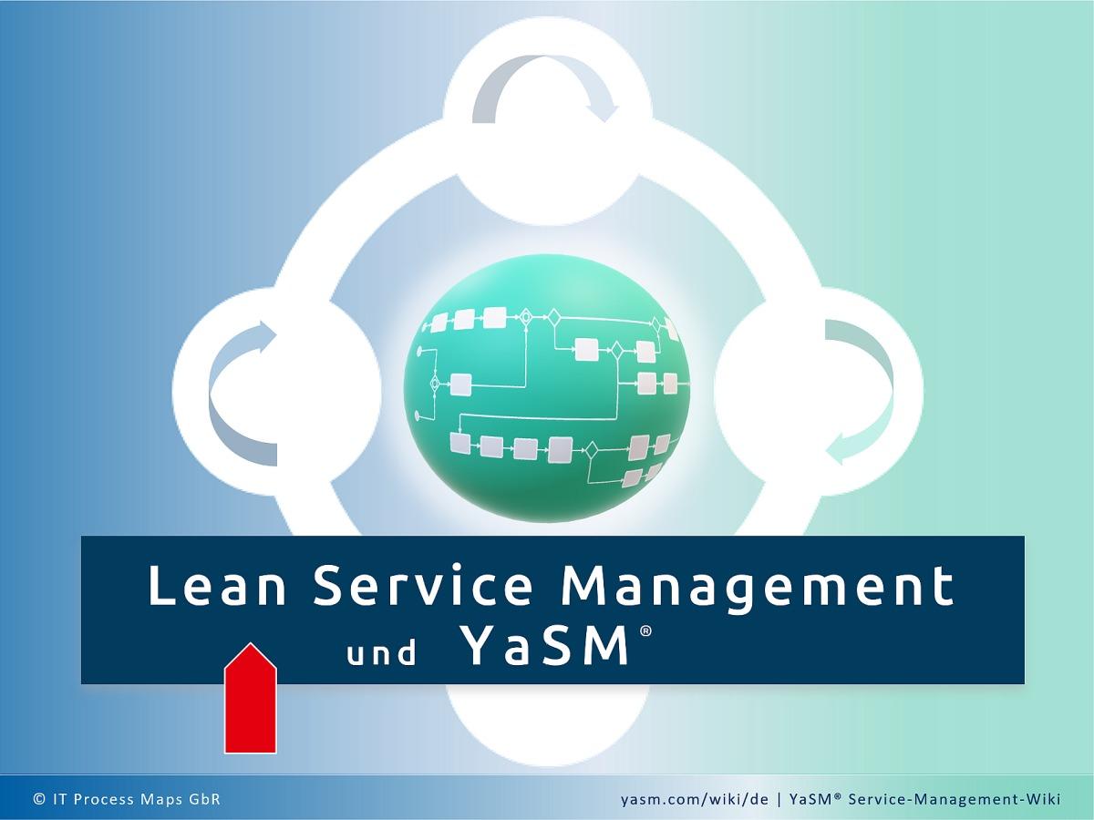 Lean Service Management auf Basis des YaSM-Modells: Das schlanke Service-Management-Prozessmodell unterstützt das Ziel von Lean, betriebliche Strukturen zu vereinfachen; es hilft Service-Organisation, die Arbeitsabläufe im Blick zu behalten und zu managen.