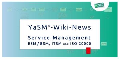 YaSM-News: Die wichtigsten Beiträge, Neuerungen und Updates zum Service-Management-Wiki und zum YaSM-Prozessmodell. Videos und Neuigkeiten zum YaSM-Framework, zu Service-Management, IT-Service-Management (ITSM) und ISO 20000 (ISO 20000:2018).