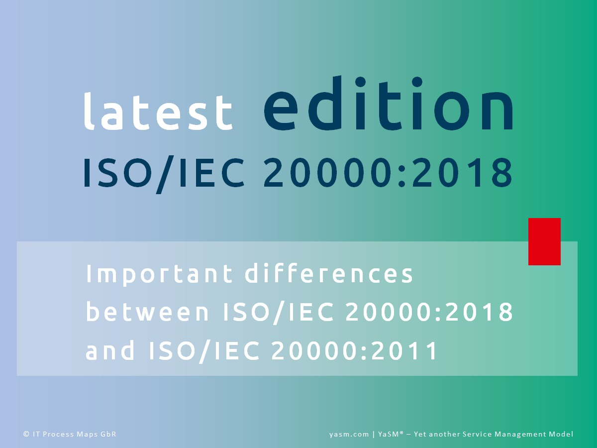 Comparison:  ISO/IEC 20000:2018 (Part 1 of the international service management standard vs. ISO 2000:2011.