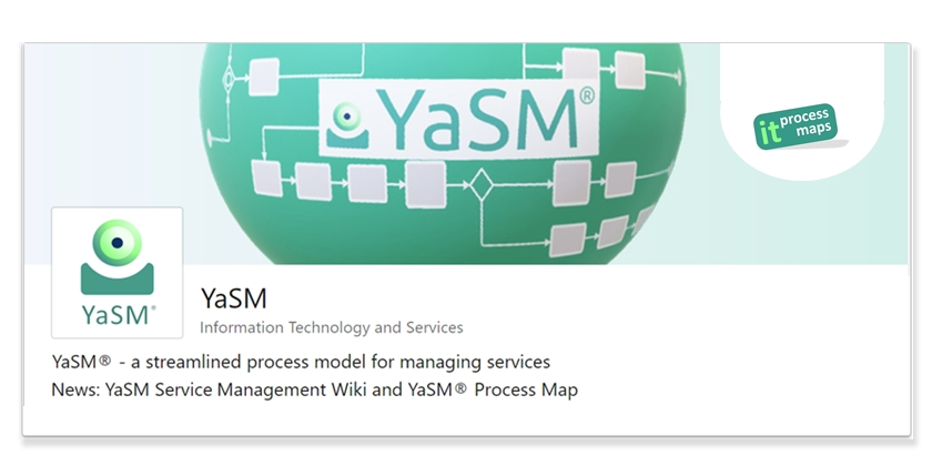 YaSM - LinkedIn showcase page: YaSM® - the service management process model. News about YaSM.