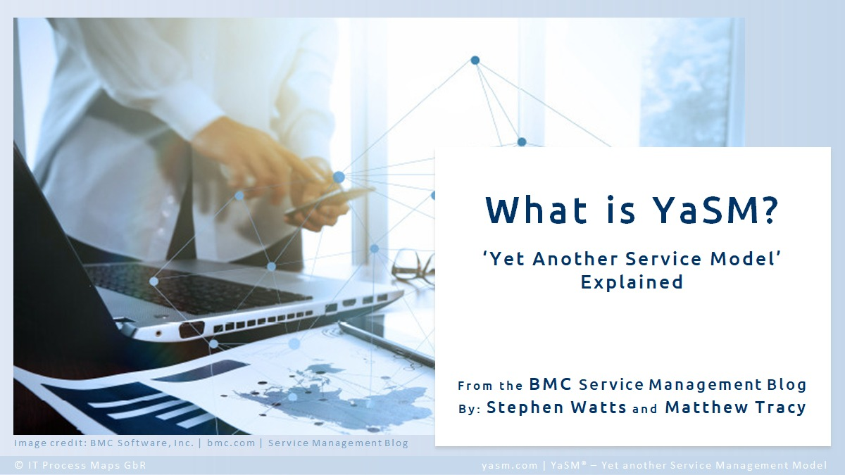 YaSM service management benefits: Reasons why enterprise businesses find the YaSM model beneficial. Article from the BMC Blog.