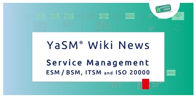 YaSM-News: The latest changes and updates to the Service Management Wiki and the YaSM process model. Videos and news covering service management: Enterprise service management (ESM / BSM), IT service management (ITSM) and ISO 20000.
